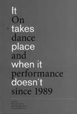 It takes place when it doesn't. On dance and performance since 1989